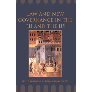 Law and New Governance in the EU and the US (Essays in European Law)