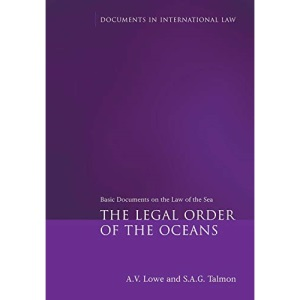 The Legal Order of the Oceans: Basic Documents on the Law of the Sea (Documents in International Law)
