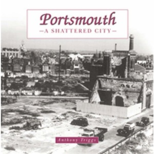 Portsmouth: the Shattered City: Beyond the Blitz