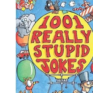 1001 Really Stupid Jokes (Joke Book)