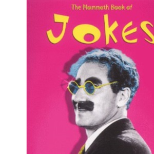 The Mammoth Book of Jokes: Over 6, 000 Shaggy Dog Stories, Limericks, Puns and Put-downs for All Occasions (Mammoth Books)