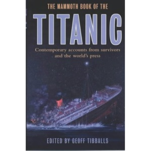 The Mammoth Book of How it Happened: The Titanic