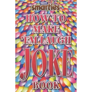 Smarties How to Make 'em Laugh Joke Book (Smarties joke book)