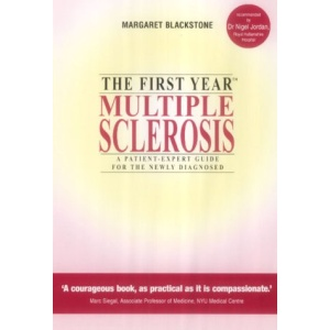 The First Year : Multiple Sclerosis: A Patient-Expert Guide for the Newly Diagnosed