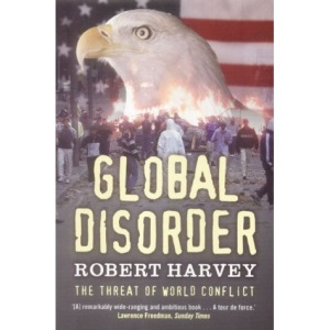 Global Disorder: The Threat of World Conflict