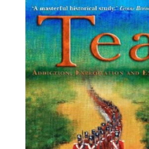 Tea: Addiction,Exploitation and Empire