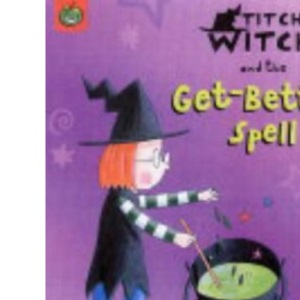 Titchy-Witch and the Get-better Spell (Titchy-Witch)