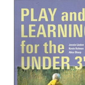 Play and Learning for the Under 3's