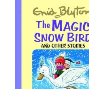 The Magic Snow Bird (Enid Blyton's Popular Rewards Series III) (Enid Blyton's Popular Rewards Series 3)