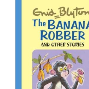 The Banana Robber  (Enid Blyton's Popular Rewards Series II) (Enid Blyton's Popular Rewards Series 2)