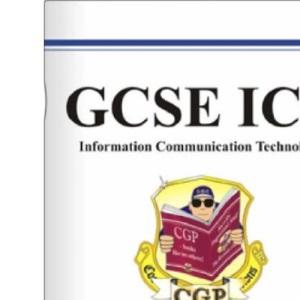 GCSE ICT (Information Communication Technology): The Workbook
