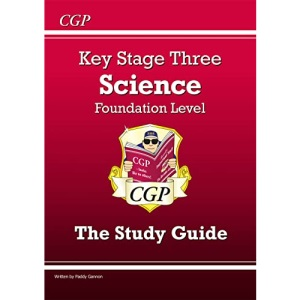 KS3 Science Study Guide - Foundation: perfect for catch-up and learning at home (CGP KS3 Science)