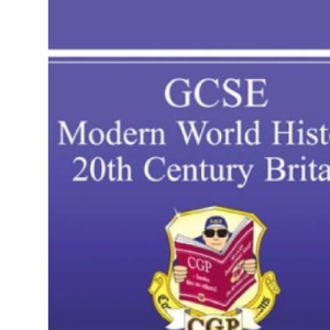 GCSE Modern World History: Revision Guide Pt. 1 & 2: 20th Century Britain