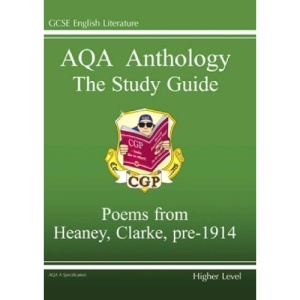 GCSE English Literacy AQA Anthology: Higher Poetry Study Guide: Heaney and Clarke Pre 1914