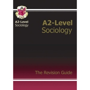 A2 Level Sociology: Revision Guide (A2 Revision Guide)