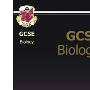 GCSE Biology: Complete Revision and Practice (Complete Revision & Practice)