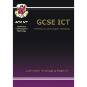 GCSE ICT (Information Communication Technology): Complete Revision and Practice Pt. 1 & 2 (Complete Revision & Practice)