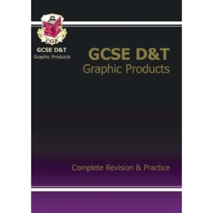 GCSE Design & Technology Graphics Products: Complete Revision and Practice (Complete Revision & Practice Guide)