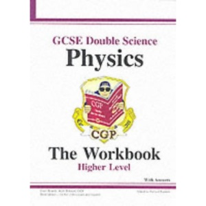 GCSE Double Science: Physics Workbook (without Answers) - Higher Pt. 1 & 2 (Higher Level Workbook)