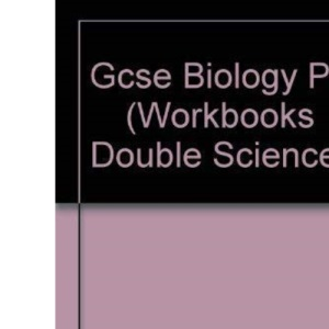 GCSE Double Science: Biology Workbook - Foundation Level (Workbooks Double Science)