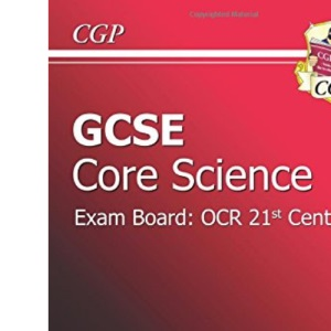 GCSE Core Science OCR 21st Century Revision Guide: Foundation