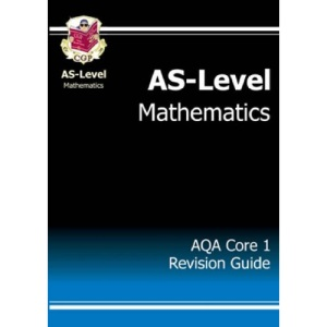 AS Maths: Core 1 Revision Guide - AQA