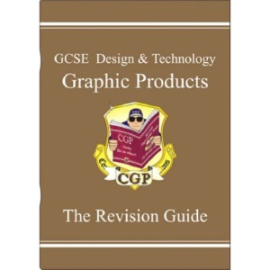 GCSE Design and Technology Graphic Products: Revision Guide (Design & Technology Revision)