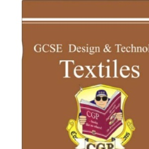 GCSE Design and Technology Textiles: Revision Guide