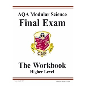 GCSE AQA Modular Science, Final Exam Workbook - Higher