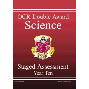 GCSE OCR Double Award Science : Staged Assessment : Year 10 Revision Guide