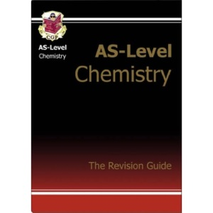 AS-Level Chemistry: Revision Guide: Revision Guide Pt. 1 & 2