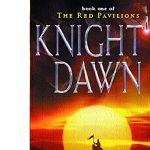 Knight's Dawn: Bk.1 (Red Pavilions S.)