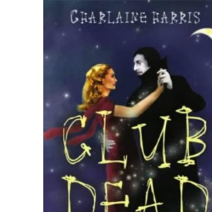Club Dead: A Sookie Stackhouse Vampire Mystery