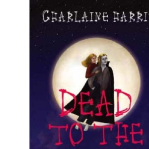 Dead To The World: A Sookie Stackhouse Vampire Mystery
