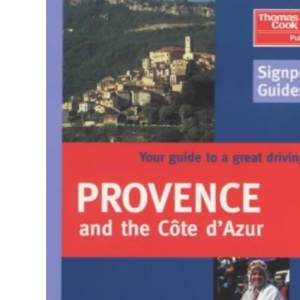 Signpost Guide to : Provence & The Cote D'Azur