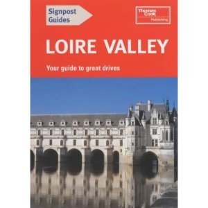 The Loire Valley (Signpost guides)