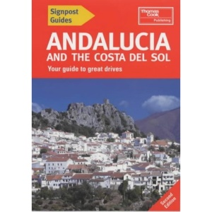 Andalucia and the Costa Del Sol (Signpost Guides)