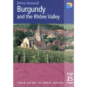 Burgundy and the Rhone Valley (Drive Around)