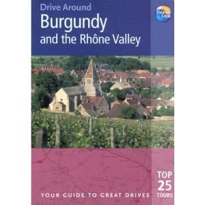 Burgundy and the Rhone Valley (Drive Around)