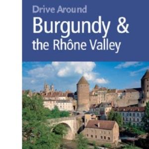 Burgundy and the Rhone Valley (Drive Around) (Drive Around)