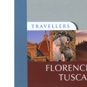 Florence & Tuscany (Travellers Florence & Tuscany) (Travellers)