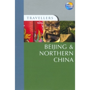Beijing and Northern China (Travellers Guides) (Travellers)