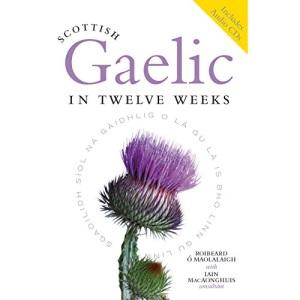 Scottish Gaelic in Twelve Weeks (plus audio CD)