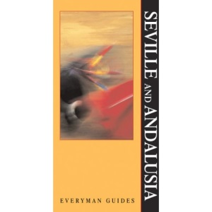Everyman Guide to Seville and Andalusia - 2nd edition (Everyman Guides)
