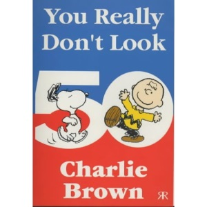 You Really Don't Look 50, Charlie Brown! (Peanuts miscellaneous)