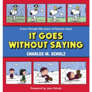 It Goes Without Saying (Peanuts Colour Collection)
