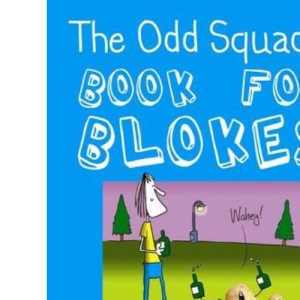 The Odd Squad's Book for Blokes