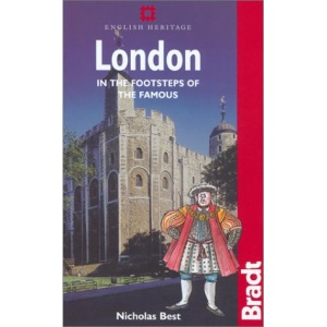 London: In the Footsteps of the Famous (Bradt Travel Guide London)