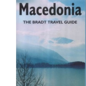 Macedonia: The Bradt Travel Guide
