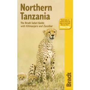Northern Tanzania: Safari Circuit, Kilimanjaro, Zanzibar (Bradt Travel Guide Northern Tanzania)